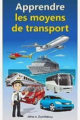 Apprendre les moyens de transport: Livre d'images pour enfants (Livres d'éveil et d'apprentissage scolaire pour les enfants de 4 à 7 ans) (French Edition) Kindle Edition