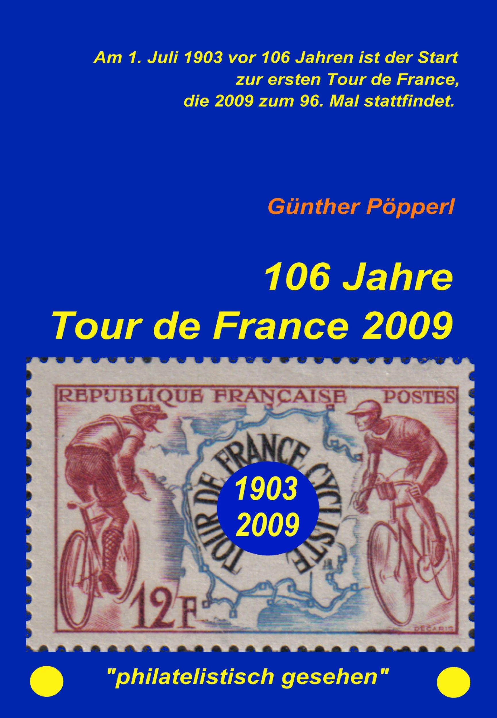 106 Jahre Tour de France 2009: 1903 bis 2009 philatelistisch gesehen