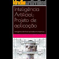 Inteligência Artificial: Projeto de aplicação: Inteligência Artificial aplicada em empresas