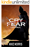 CRY FEAR: A JACK FREY NOVEL