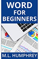 Word for Beginners (Word Essentials Book 1) Kindle Edition