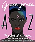 Grace Jones A to Z: The life of an icon - from Androgyny to Zula (A to Z Icons series)