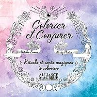 Colorier et Conjurer: Rituels et Sorts Magiques à colorier