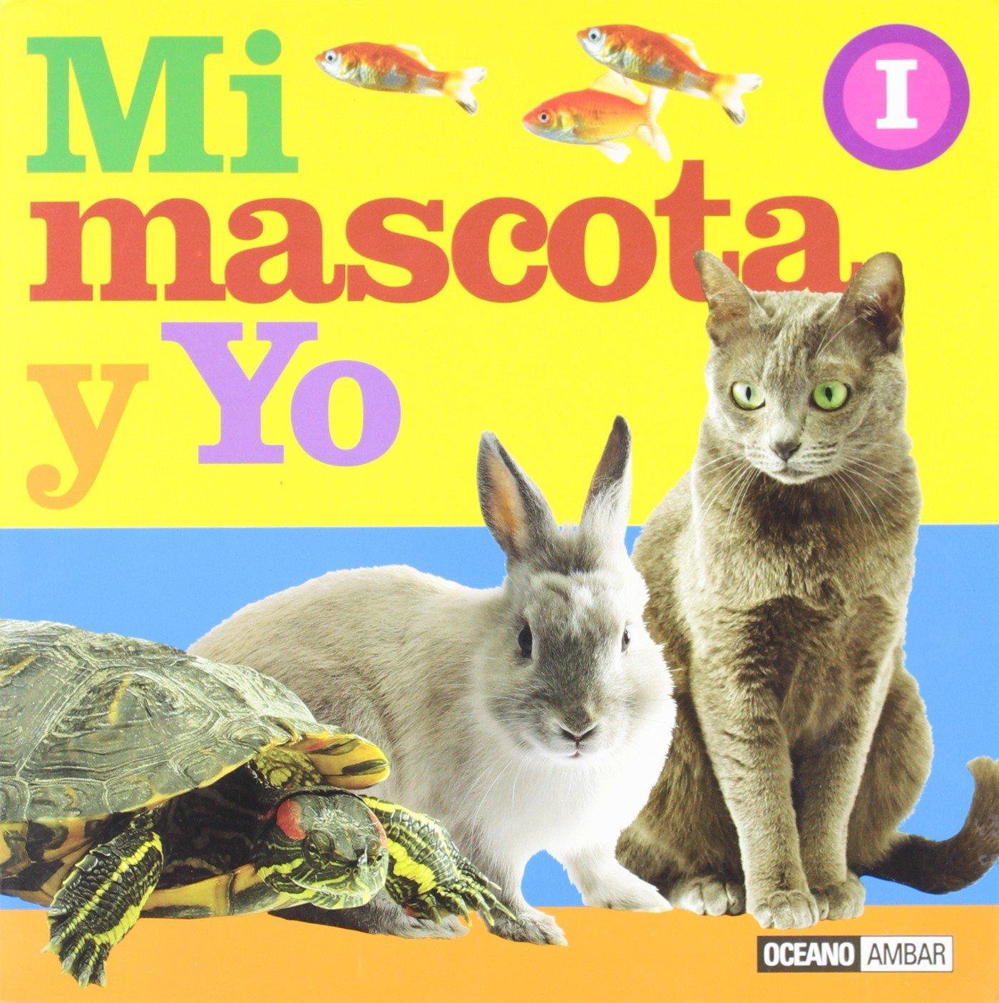 Mi Mascota Y Yo/my Pet And I (Spanish Edition) (Spanish) Paperback – June 30, 2005