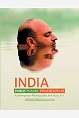 India Public Places, Private Spaces: Contemporary Photography and Video Art Paperback