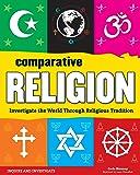 Comparative Religion: Investigate the World Through Religious Tradition