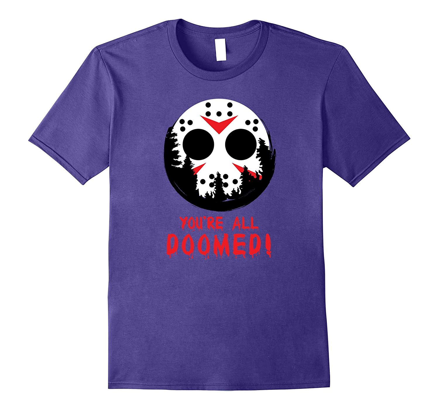You're All Doomed T Shirt - Halloween Horror Shirt-FL