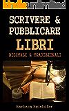 SCRIVERE & PUBBLICARE LIBRI DIGITALI & TRADIZIONALI