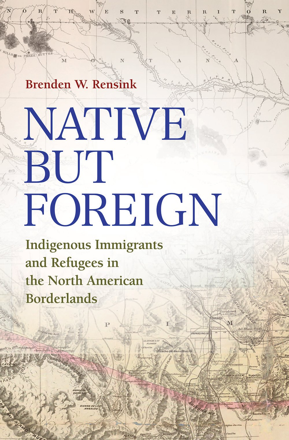 Read Online Native but Foreign: Indigenous Immigrants and Refugees in the North American Borderlands (Connecting the Greater West Series) PDF