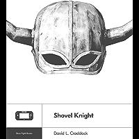 Shovel Knight (Boss Fight Books Book 19)