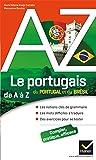 Le portugais du Portugal et du Brésil de A à Z: Grammaire, conjugaison et difficultés