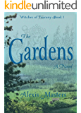 The Gardens: Witches of Tuscany Book 1