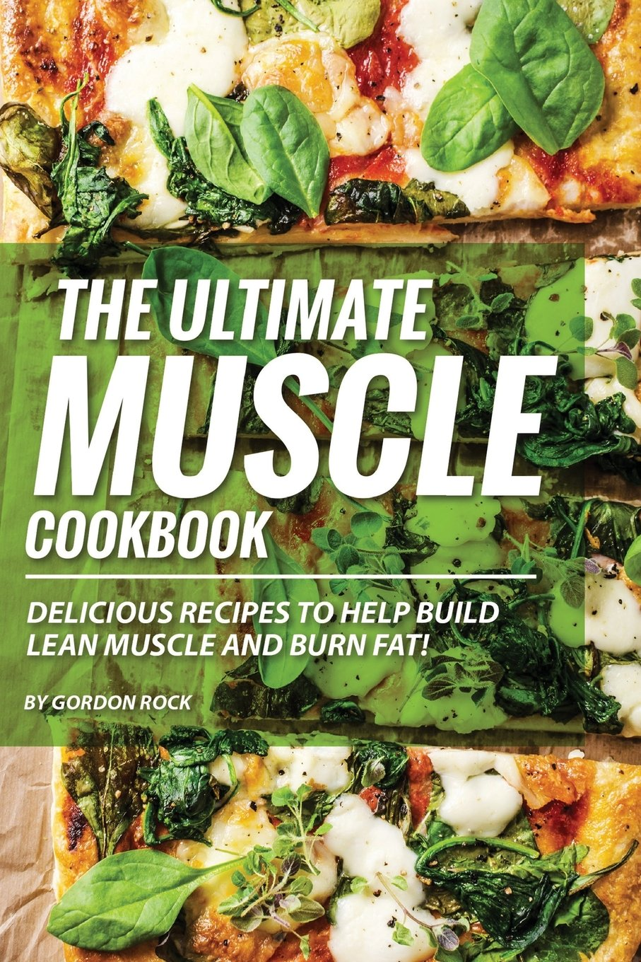 Ultimate Muscle Cookbook Delicious Recipes