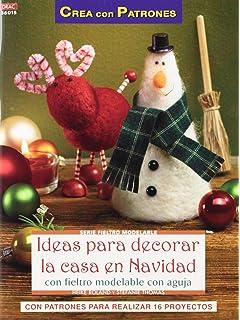 Crea Con Patrones Serie Fieltro Moledable 15. Ideas Para Decorar La Casa En Navidad (