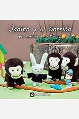 Janito y el gorrión (Mininovelas de Janito Conejín) (Spanish Edition) Paperback