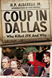 Coup in Dallas: Who Killed JFK and Why