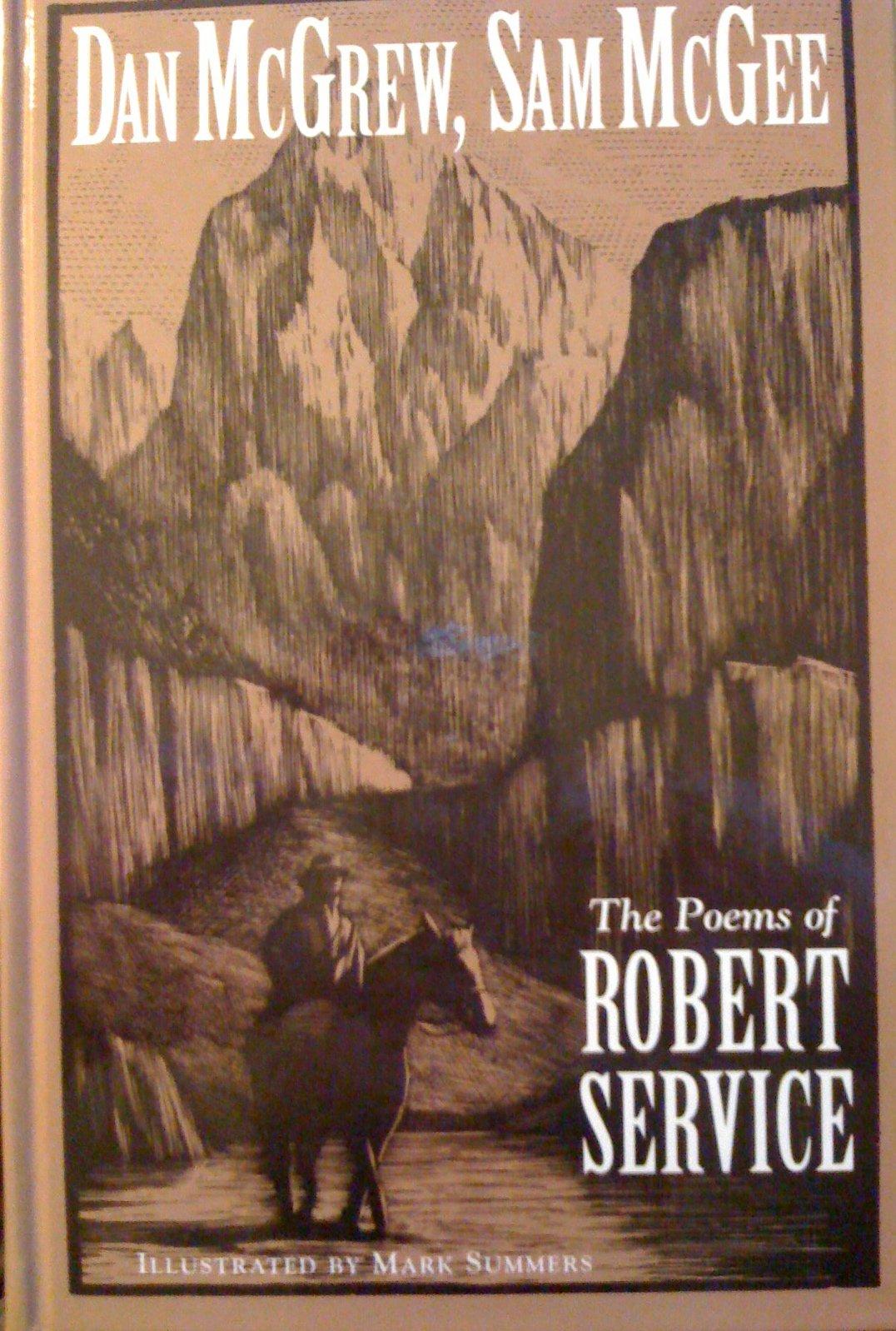 Dan Mcgrew, Sam Mcgee: The Poems Of Robert Service: Robert W Service:  9780760702093: Amazon: Books