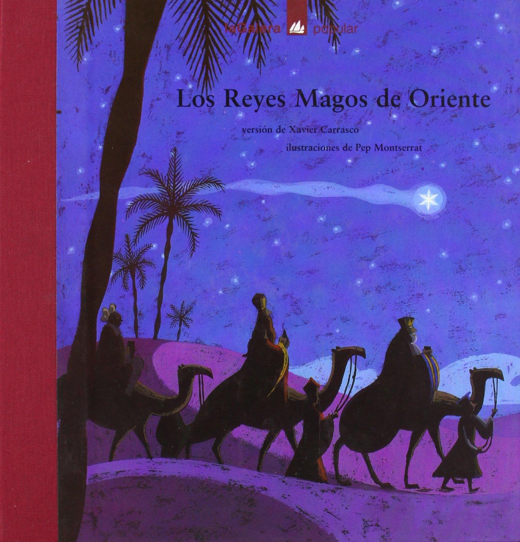Ver Fotos De Los Reyes Magos De Oriente.Los Reyes Magos De Oriente Xavier Carrasco 9788424619817