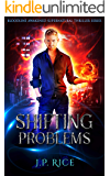 Shifting Problems: An Urban Fantasy Adventure (Bloodline Awakened Supernatural Thriller Series Book 1)