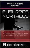 Susurros Mortales, el comienzo...: El espeluznante primer caso de la agente del FBI Stacey Loggins