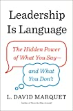 Leadership Is Language: The Hidden Power of What