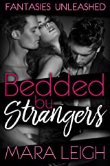 Bedded by Strangers: Fantasies Unleashed Kindle Edition