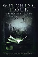 Witching Hour: Sinister Legends (Witching Hour Anthologies) Kindle Edition