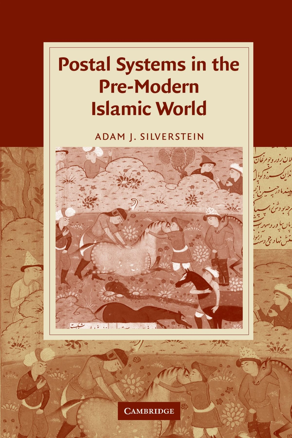 Postal Systems in the Pre-Modern Islamic World (Cambridge Studies in Islamic Civilization) PDF