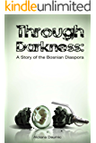 Through Darkness: A Story of the Bosnian Diaspora