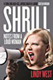 Shrill: Notes from a Loud Woman (English Edition)