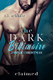 Claimed (The Dark Billionaire Jasper Christmas Trilogy Book 3)