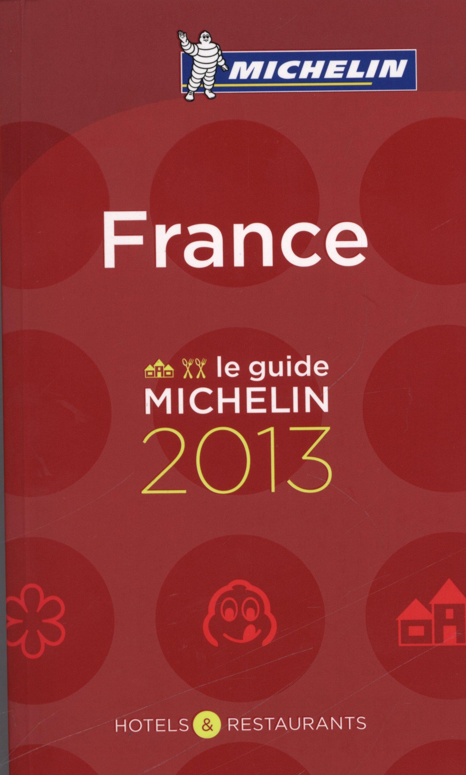 MICHELIN France 2013: Hotels & Restaurants (MICHELIN Hotelführer)
