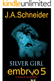 SILVER GIRL (EMBRYO: A Raney & Levine Thriller Book 5)