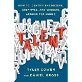 Talent: How to Identify Energizers, Creatives, and Winners Around the World