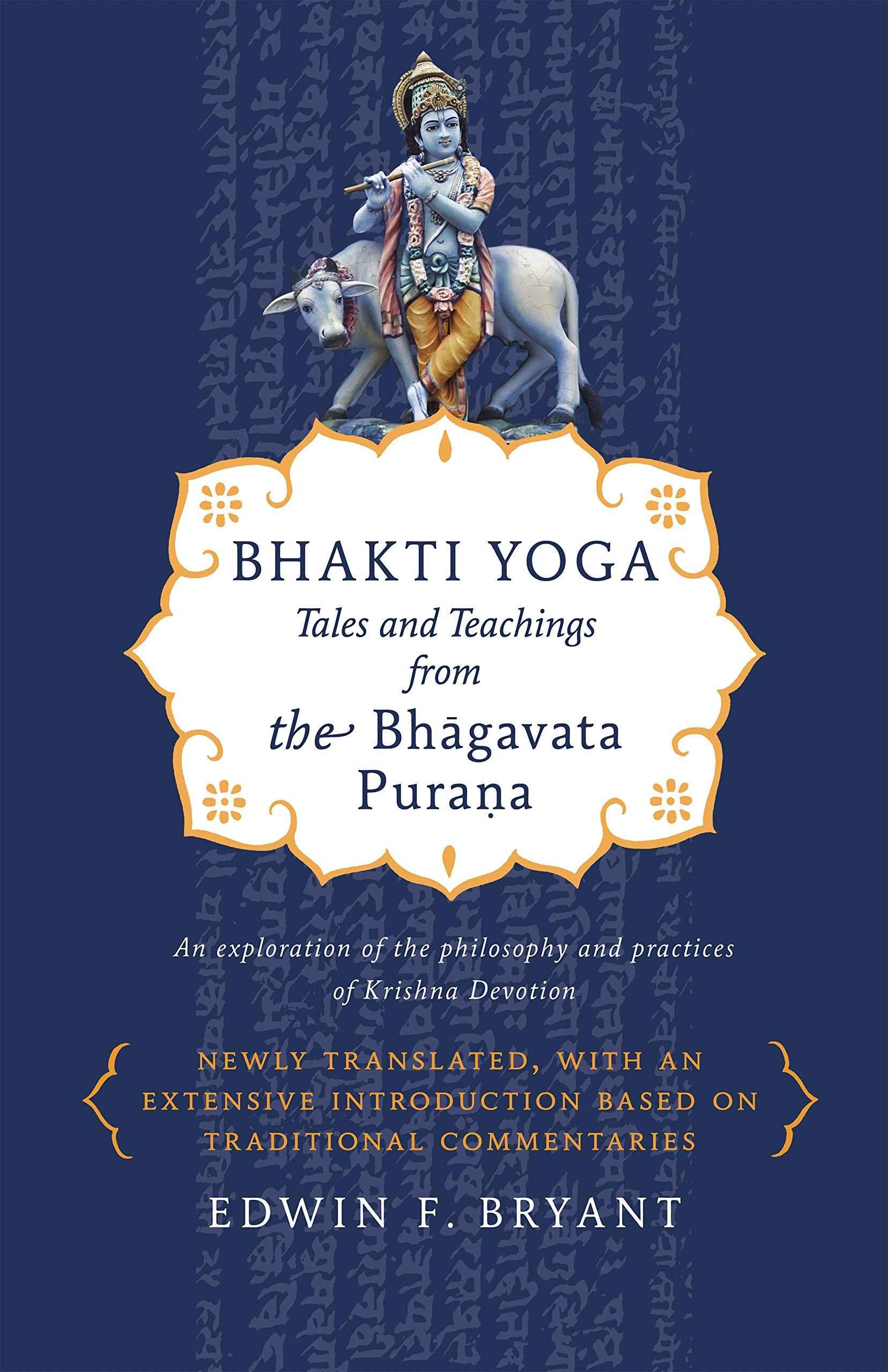 Bhakti Yoga  Tales And Teachings From The Bhagavata Purana  English Edition