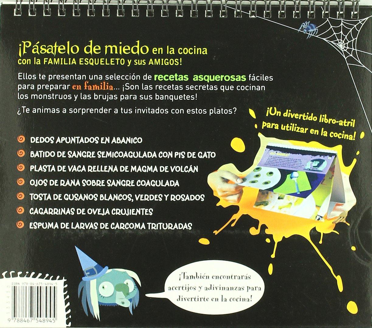 Pásatelo de miedo en la cocina: las recetas asquerosas de la familia esqueleto y sus amigos: Agapea: 9788467548945: Amazon.com: Books