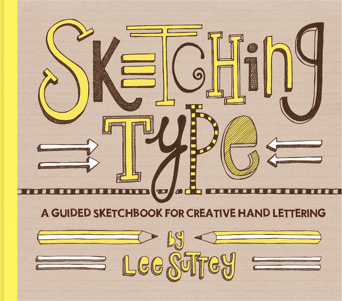 Download Sketching Type: A Guided Sketchbook for Creative Hand Lettering pdf