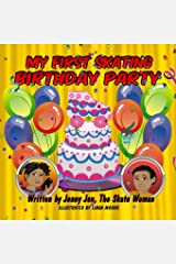 My First Skating Birthday Party: 5 Minute Story - Comic Book, starring Skate Woman - An invitation to the skating rink leads to more than just a fun ... First Skate Books Super Series) (Volume 3) Paperback