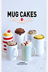Mug Cakes: Ready in 5 Minutes in the Microwave Kindle Edition