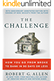 The Challenge: How You Go from Broke to Bank in 90 Days or Less. 30th Anniversary Edition