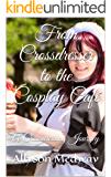 From Crossdresser to the Cosplay Café: A Crossdressing Journey
