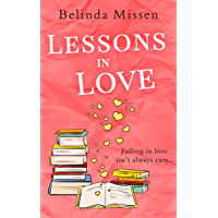 Lessons in Love: The perfect laugh out loud romantic comedy for summer!