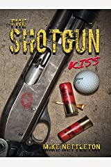 The Shotgun Kiss Kindle Edition