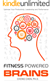 Fitness Powered Brains: Optimize Your Productivity, Leadership and Performance (The Anchor of Our Purest Thoughts Book 1)