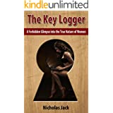 The Key Logger: A Forbidden Glimpse into the True Nature of Women