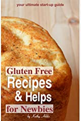 Gluten Free Recipes and Helps for Newbies Kindle Edition