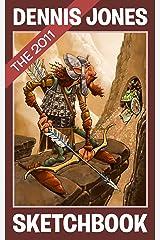 Dennis Jones SketchBook 2011 (Dennis Jones SketchBooks 3) Kindle Edition