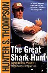 The Great Shark Hunt: Strange Tales from a Strange Time (The Gonzo Papers Series Book 1) Kindle Edition