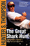 The Great Shark Hunt: Strange Tales from a Strange Time (The Gonzo Papers Series Book 1)