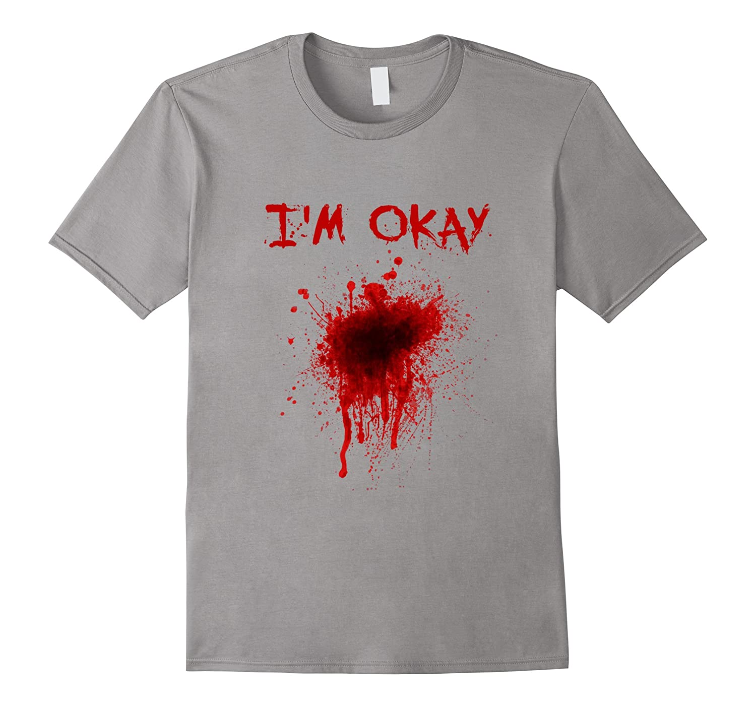 I'm Okay Bloody T-Shirt-Halloween Zombie Costume Tee-T-Shirt